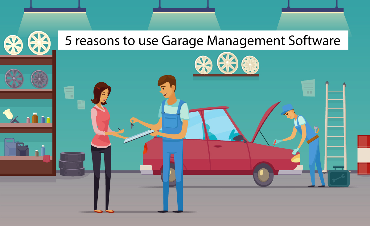 5 Important reasons why you need a Garage Management Software