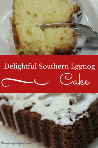 See About My Delightful Southern Eggnog Cake Recipe