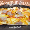 Breakfast Pizza Roll Up