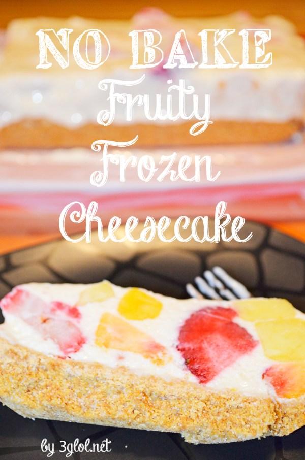 NO BAKE Fruity Frozen Cheesecake