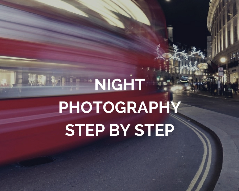 Night Photography step by step Guide - Through The Iris