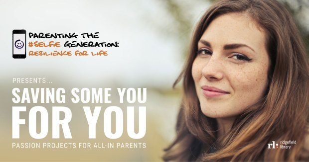 Saving Some You for YOU: Passion Projects for All-In Parents