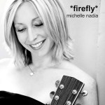 """Michelle Nadia and Her """"Firefly"""" – Reigniting the Flames of Classic Singer-Songwriters"""