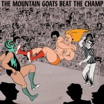 "The Mountain Goats tag in many styles with ""Beat the Champ"""