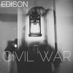 "Edison confidently steps toward the unknown with ""Civil War"" (Premiere Play)"