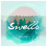 """Wylder shake a little summer loose with new single """"Swells"""""""
