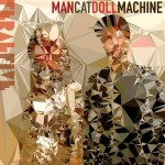 """""""MAN CAT DOLL MACHINE"""" : The multi-faceted new EP from Feral Five"""
