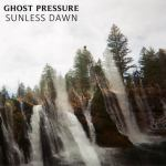 "Ghost Pressure shine brightly through a ""Sunless Dawn"""