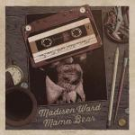 Melody and storytelling come out the winners on Madisen Ward and the Mama Bear's new EP