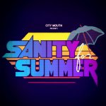 """City Mouth's """"Sanity for Summer"""" goes crazy with creative cohesion"""