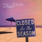 """City Mouth prepares a pick-me-up with """"Fall Songs"""""""