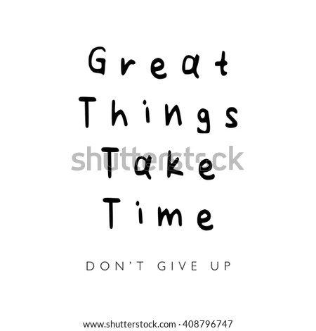 Great Things Take Time Stock Images, Royalty-Free Images
