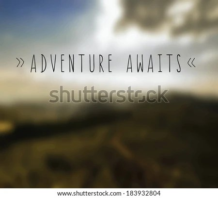 Adventure Awaits Stock Images Royalty Free Images Amp Vectors Shutterstock