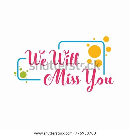 we will miss you card template - 28 images - 9 best images of we ...