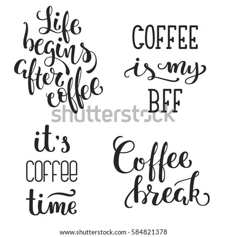 Coffee Quotes Stock Images, Royalty-Free Images & Vectors