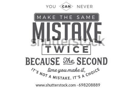 You Can Never Make Same Mistake Stock Vector 698208889