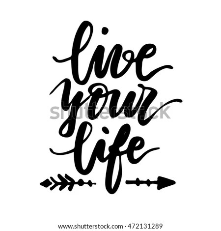 Live Your Life Lettering Quote Hand Stock Vector 472131289