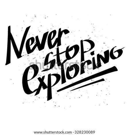 Never Stop Exploring Typographic Poster Motivational Stock