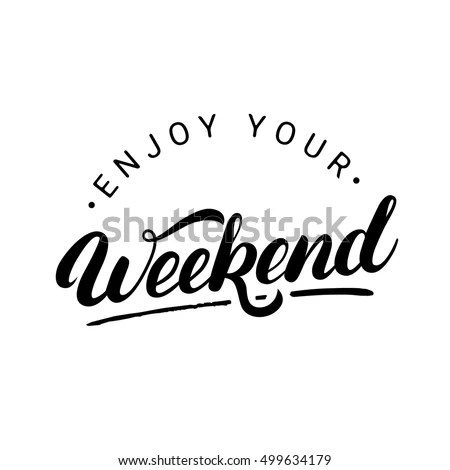 Enjoy Your Weekend Hand Written Lettering 스톡 벡터 499634179