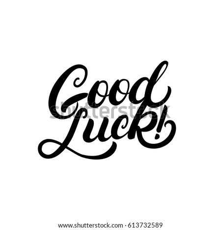 Good Luck Hand Written Lettering Congratulation Stock