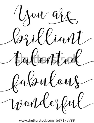You Brilliant Talented Fabulous Wonderful Compliments