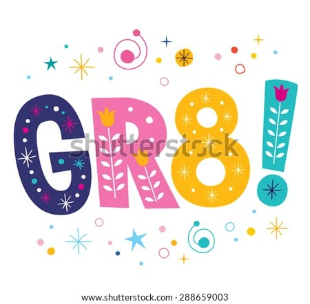 Gr8 Stock Images Royalty Free Images Amp Vectors Shutterstock