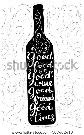 Good Food Good Wine Good Friends Stock Vector 309682613