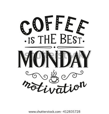 Coffee Best Monday Motivation Original Monday Stock Vector