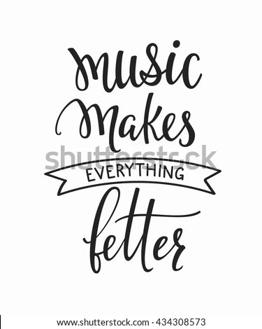 Music Makes Everything Better Quote Lettering Stock Vector