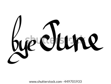Bye June Isolated Calligraphy Phrase Sticker Stock Vector