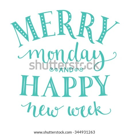 merry monday happy week inspirational