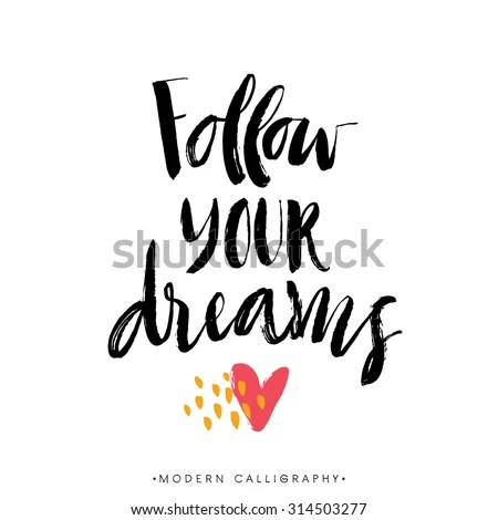 Follow Your Dreams Modern Brush Calligraphy Stock Vector