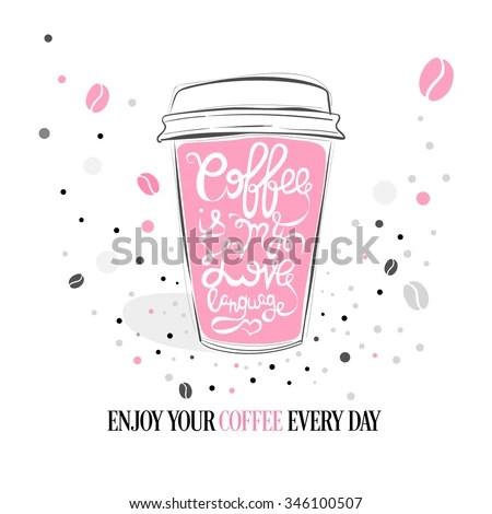 Download Coffee My Love Language Hand Drawnのベクター画像素材 346100507 ...
