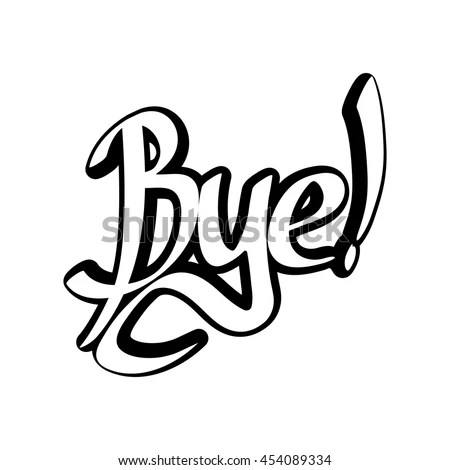 Bye Isolated Sticker Calligraphy Lettering Word Stock