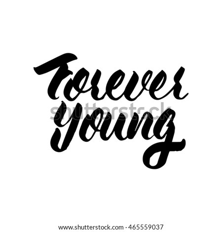 Forever Young Ink Hand Lettering Modern Stock Vector