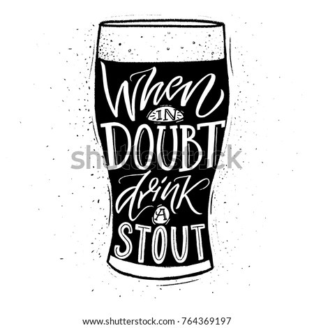 When Doubt Drink Stout Funny Inspirational Stock Vector
