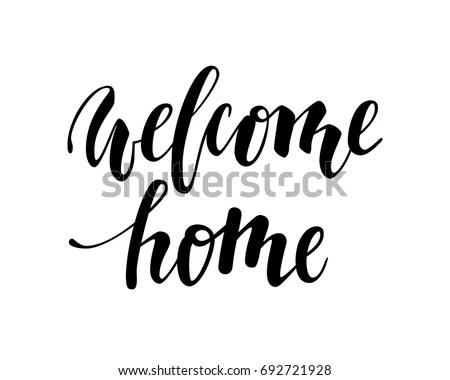 Welcome Home Hand Drawn Calligraphy Brush Stock Vector