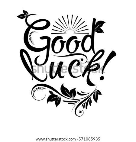 Good Luck Calligraphic Vintage Isolated Black Stock Vector