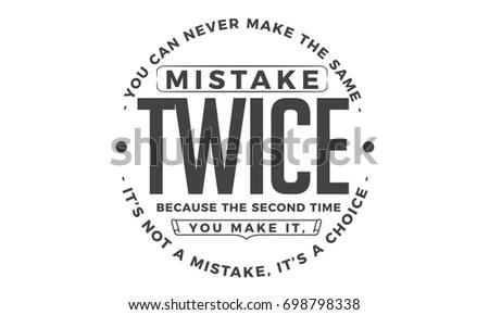 You Can Never Make Same Mistake Stock Vector 698798338
