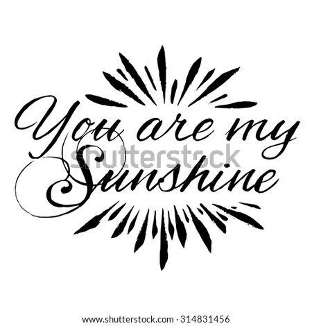 Sunshine Quote Stock Photos, Royalty-Free Images & Vectors