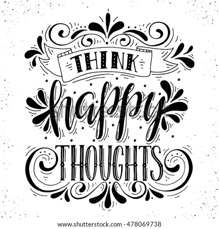 Think Happy Thoughts Inspirational Quote Hand Drawn