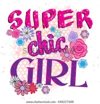 Super Chic Girl Typography Graphic Print Stock Vector