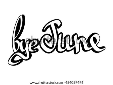 Bye June Isolated Calligraphy Phrase Sticker Stock Vector