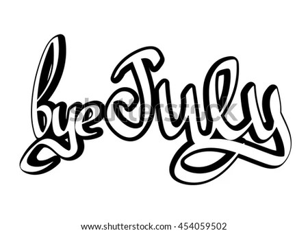 Bye July Isolated Calligraphy Phrase Sticker Stock Vector