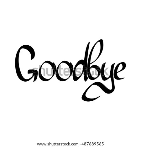 Goodbye Isolated Calligraphy Lettering Word Design Stock
