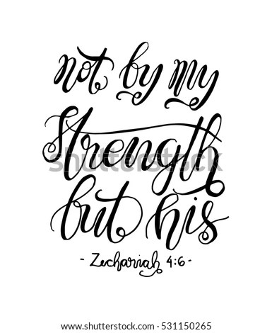 Not By My Strength His Bible Stock Vector 531150265
