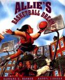 Allie's Basketball Dream ALLIES BASKETBALL DREAM REV/E [ Barbara Barber ]