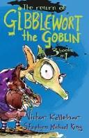 The Return of Gibblewort the Goblin: 3 Books in 1 [ Victor Kelleher ]