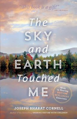 The Sky and Earth Touched Me: Sharing Nature We...