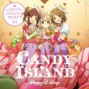 THE IDOLM@STER CINDERELLA GIRLS ANIMATION PROJECT 04 Happy×2 Days [ CANDY ISLAND ]